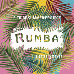 Rumba (Single) - E-Tribe,Man3E