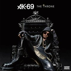 The Throne - AK-69