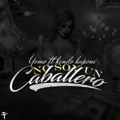 Yo No Soy Un Caballero (Single) - Super Yei, Yomo, Kendo