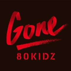 Gone EP - 80kidz