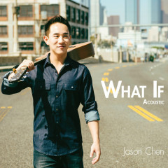What If Acoustic - Jason Chen