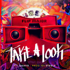 Take A Look (Single) - Flip Major, Quavo