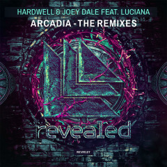 Arcadia (The Remixes) - Hardwell,Joey Dale,Luciana