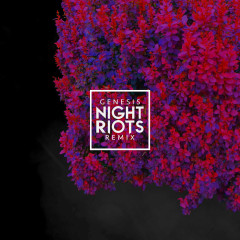Genesis (Night Riots Remix) (Single)