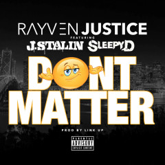 Don't Matter (Single) - Rayven Justice