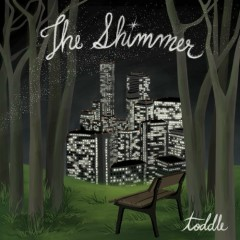 The Shimmer  - toddle