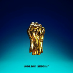 Legend Has It (Single) - Run The Jewels