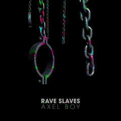 Rave Slaves (Single)
