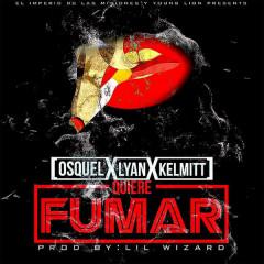 Quiere Fumar (Single) - Osquel, Lyan, Kelmitt