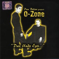 Dar, Unde Esti - O-Zone
