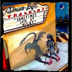 Sometimes Late At Night  - Drive By Truckers