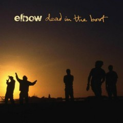 Dead In The Boot - Elbow