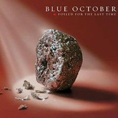 Foiled For The Last Time (CD3) - Blue October