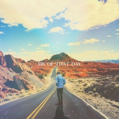 Me Of That Day (Single)