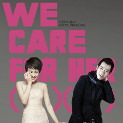 We Care For Her (Single) - Uyên Linh,Hồ Trung Dũng