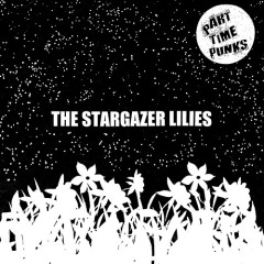 Part Time Punks Sessions - The Stargazer Lilies