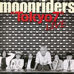 Tokyo7 Live - Moonriders