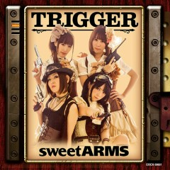 TRIGGER - sweet ARMS