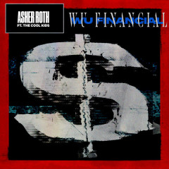 Wu Financial (Single) - Asher Roth, The Cool Kids