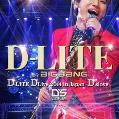D-LITE DLive 2014 in Japan ~D'slove~ (CD1) - Dae Sung