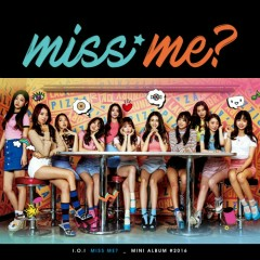 Miss Me? (Mini Album) - I.O.I