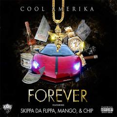 Forever (Single) - Cool Amerika, Skippa Da Flippa, Mango & Chip
