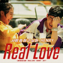 Real Love (Single) - Henry