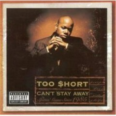 Cant Stay Away - Too Short
