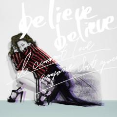 believe believe / Anata Igai Dare mo Aisenai - JUJU