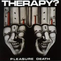 Pleasure Death - Therapy