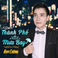 Thành Phố Mưa Bay - Huy Cường