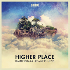 Higher Place (Single) - Dimitri Vegas & Like Mike,Ne-Yo