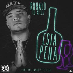 "Esta Pena (Single) - Ronald ""El Killa"""