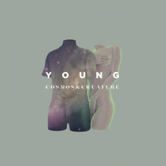 Young (Single) - Cosmos, Creature