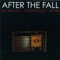 Always Forever Now - After The Fall