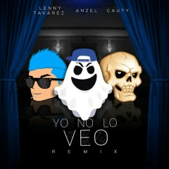 Yo No Lo Veo (Single) - Anzel, Lenny Tavárez, Cauty