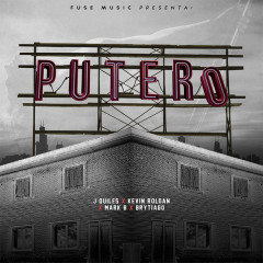Putero (Single) - Mark B, J. Quiles, Kevin Roldan, Brytiago