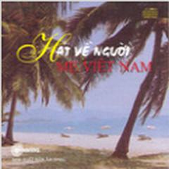 Hát Về Người Mẹ Việt Nam - Various Artists