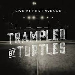 Live At First Avenue - Trampled By Turtles