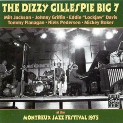 The Dizzy Gillespie Big 7 - At the Montreux Jazz Festival 1975 - Dizzy Gillespie