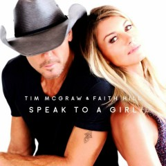 Speak To A Girl (Single) - Tim McGraw, Faith Hill
