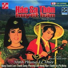 Hắc Sa Thôn Huyết Hận - Minh Phụng,Lệ Thủy,Thanh Sang