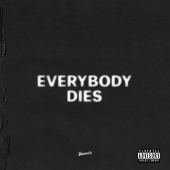 Everybody Dies (Single)