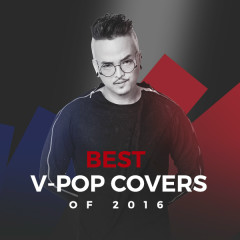 Best V-Pop Covers Of 2016