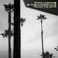 Follow the Lights EP - Ryan Adams