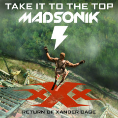 Take It To The Top (xXx: Return Of Xander Cage OST) (Single) - Madsonik