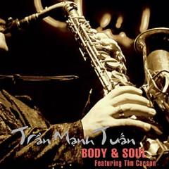 Body & Soul  - Trần Mạnh Tuấn