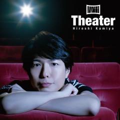 Theater - Kamiya Hiroshi