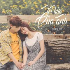 Lời Hứa Của Anh (Single) - Sĩ Hùng Jiki