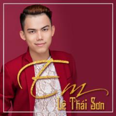 Em (Single) - Lê Thái Sơn